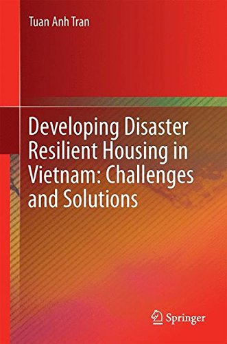 Developing Disaster Resilient Housing in Vietnam: Challenges and Solutions by Tuan Anh Tran