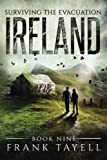 Surviving The Evacuation, Book 9: Ireland: Volume 9