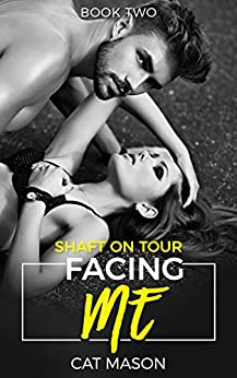 Facing Me (Shaft on Tour Book 2) by [Mason, Cat]
