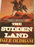 The Sudden Land, Dale Oldham, 0843922338