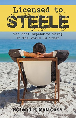 Licensed to Steele: The Most Expensive Thing In The World Is Trust