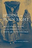 "Erika Denise Edwards, ""Hiding in Plain Sight: Black Women, the Law, and the Making of a White Argentine Republic"" (U Alabama Press, 2020)"