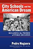 City Schools and the American Dream: Reclaiming the Promise of Public Education (Multicultural Education Series (New York, N.Y.).)