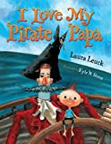 I Love My Pirate Papa, Laura Leuck, 0544227271