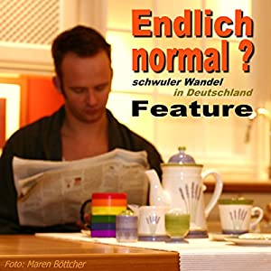 Endlich normal? Schwuler Wandel in Deutschland Hörbuch