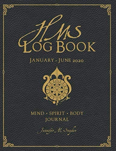 HMS Log Book, January - June 2020: Mind - Body - Spirit Journal