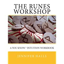 The Runes Workshop: A You know.™ Intuition Workbook
