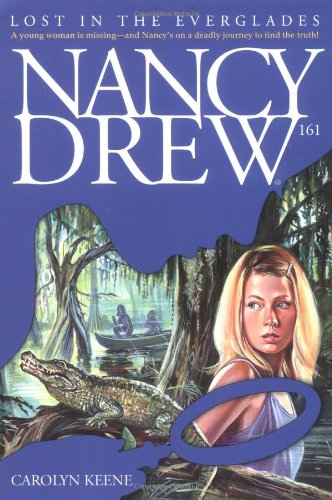 Read Online Lost in the Everglades (Nancy Drew Mystery Stories # 161) pdf epub