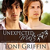 Unexpected Mate: Holland Brothers, Book 1 | Toni Griffin