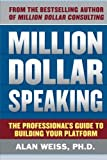 img - for Million Dollar Speaking: The Professional's Guide to Building Your Platform book / textbook / text book