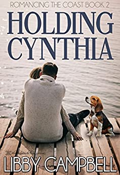 Holding Cynthia (Romancing The Coast Book 2) by [Campbell, Libby ]