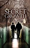 Secret Growth, Benton Savage, 1466338911