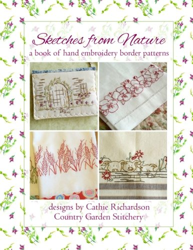 Sketches from Nature: a book of hand embroidery border patterns (Volume 2)