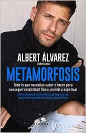Metamorfosis: Todo lo que necesitas saber y hacer para conseguir estabilidad física, mental y espiritual (Sin colección)