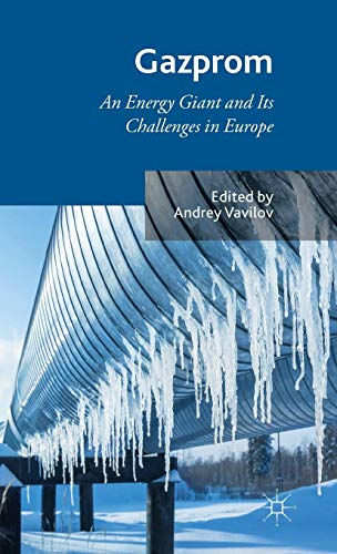 Gazprom: An Energy Giant and Its Challenges in Europe (Human Resource Management In Oil And Gas Industry)