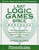 LSAT Logic Games Bible Workbook: The Best Resource for Practicing Powerscore's F