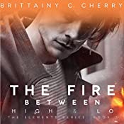 The Fire Between High & Lo | Brittainy C. Cherry