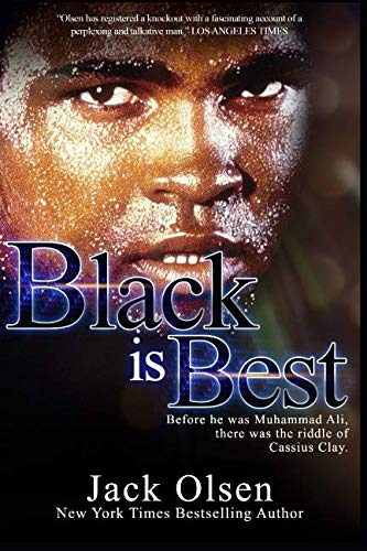 - Black is Best: The Riddle of Cassius Clay
