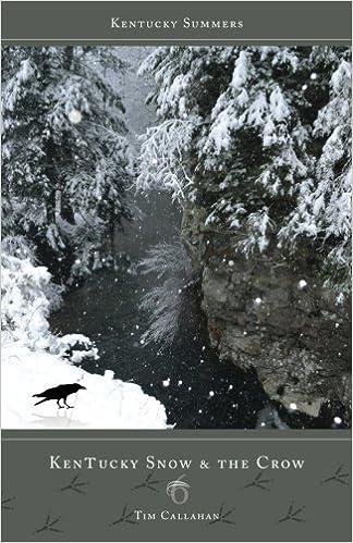 Kentucky Snow & the Crow (Kentucky Summers) (Volume 6): Tim A