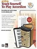 Alfred's Teach Yourself to Play Accordion: Everything You Need to Know to Start Playing Now!, Book & CD (Teach Yourself Series)