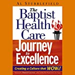 The Baptist Health Care Journey to Excellence: Creating a Culture that WOWs! | Al Stubblefield
