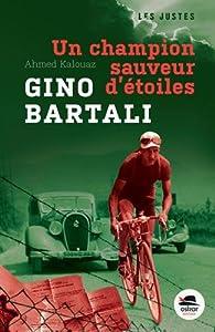 Gino Bartali, un champion sauveur d'étoiles par Ahmed Kalouaz