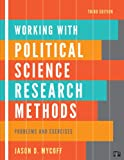 Working with Political Science Research Methods, Jason D. Mycoff, 1608716902