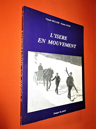 L'Isère en mouvement (Collection Images du passé) (French - Collection Lisere
