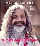 MY SONG OF LIFE & THE MAHARISHI YEARS  By Rick Stanley