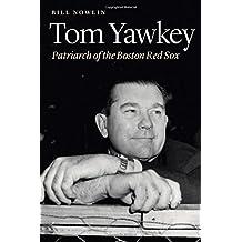 Tom Yawkey: Patriarch of the Boston Red Sox