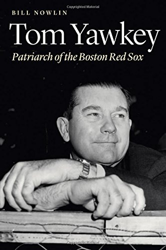 Tom Yawkey: Patriarch of the Boston Red Sox