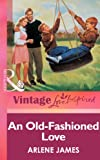Front cover for the book An Old-Fashioned Love by Arlene James