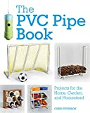 The PVC Pipe Book:Projects for the