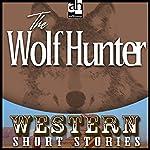 The Wolf Hunter | Alan LeMay