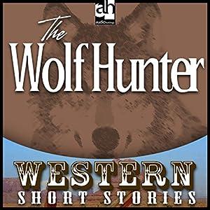 The Wolf Hunter Audiobook