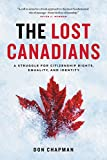 img - for The Lost Canadians: A Struggle for Citizenship Rights, Equality, and Identity book / textbook / text book