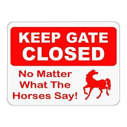 Vincenicy Metal Sign Great Aluminum Tin Sign Keep Gate Closed No Matter What The Horses Say! Novelty Sign Caution Metal Sign 8 X 12 Inch
