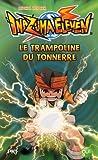 Inazuma Eleven, Tome 3 : Le trampoline du tonnerre