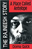 A Place Called Antelope: The Rajneesh Story