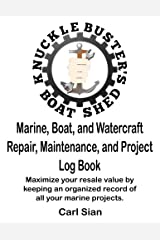 Marine, Boat, and Watercraft Repair, Maintenance, and Project Log Book: Maximize your resale value by keeping an organized record of all your marine projects. Paperback