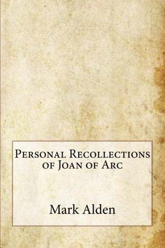 Personal Recollections of Joan of Arc [Alden, Mark Twain] (Tapa Blanda)