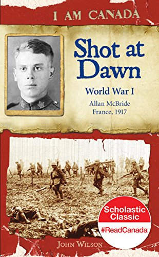 Shot at Dawn: World War I (I Am Canada)