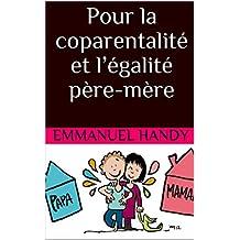 Pour la coparentalité et l'égalité père-mère (French Edition)
