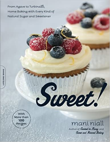From Agave to Turbinado, Home Baking with Every Kind of Natural Sugar and Sweetener: Mani Niall: 9781600940040: Amazon.com: Books