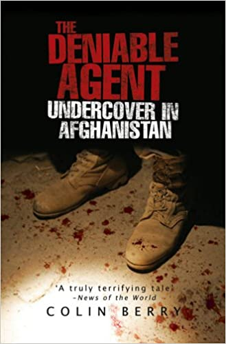 Book The Deniable Agent: Undercover in Afghanistan