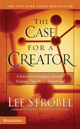 The Case for a Creator: A Journalist Investigates Scientific Evidence That Points Toward God - Book  of the Cases for Christianity