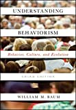 Understanding Behaviorism: Behavior, Culture, and Evolution
