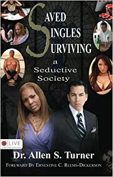 Book Saved Singles Surviving a Seductive Society by Dr. Allen S. Turner (2009-01-20)
