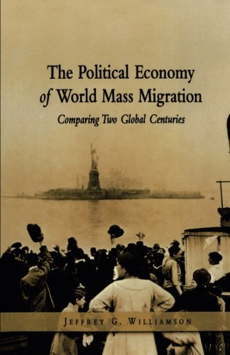 The Political Economy of World Mass Migration: Aei Press (Henry Wendt Lecture)