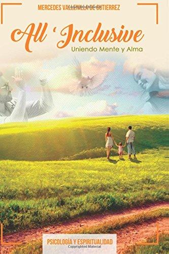 All Inclusive: Uniendo Mente y Alma (Volume 1) (Spanish Edition)
